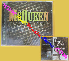 CD MCQUEEN Break The Silence 2007 Uk DEMOLITION SIGILLATO no lp mc dvd (CS13)