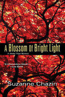 NEW A Blossom of Bright Light (A Jimmy Vega Mystery) by Suzanne Chazin
