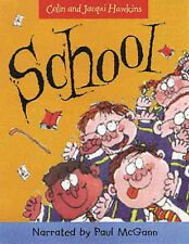 SCHOOL: NARRATED BY PAUL MCGANN., Hawkins, Colin & Jacqui., Used; Good Book