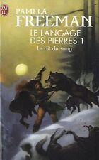 Le language des pierres 1.Le Dit du sang.Pamela FREEMAN.Fantasy SF40