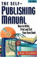 The Self-Publishing Manual : How to Write, Print and Sell Your Own Book by Dan …