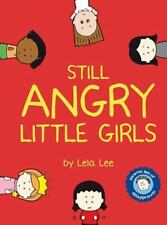 Still Angry Little Girls by Lela Lee c2006, VGC Hardcover, We Combine Shipping