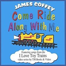 Come Ride Along with Me CD by James Coffey - Train & Railroad Music for Children