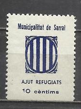 7663- SELLO LOCAL ESPAÑA GUERRA CIVIL MNH** SARRAL TARRAGONA AYUDA REFUGIADOS**