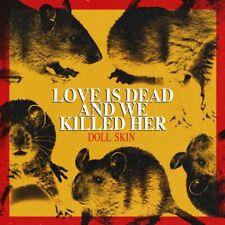 DOLL SKIN - LOVE IS DEAD AND WE KILLED HER   CD NEU