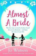 Almost a Bride: The funniest rom-com you'll read this year! by Watson, Jo | Pape