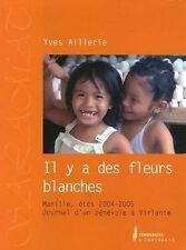 Il y a des fleurs blanches.Manille, étés 2004-2005.Journal d'un bénévole RD4