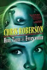 NEW - Here, There & Everywhere by Roberson, Chris