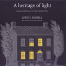 A Heritage of Light: Lamps and Lighting in the Early Canadian Home (RICH: Reprin