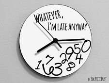 Whatever I'm Late Anyway / Round White- Wall Clock