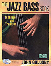 John Goldsby: The Jazz Bass Book: Technique and Tradition (Bass Player Musician'