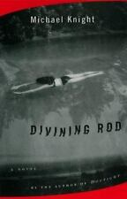 Divining Rod : A Novel by Michael Knight (1998, Hardcover) good