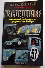 LIVRE Le Coequipier - Comment Préparer Et Gagner Un Rallye J.F.Jacob  ALPINE