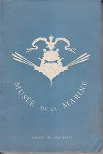 C1 MER Catalogue Exposition MUSEE DE LA MARINE Palais de Chaillot 1950 ILLUSTRE