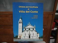 """Igino Tonin """" Chiesa parrocchiale Villa del Conte storia opere ministri"""""""