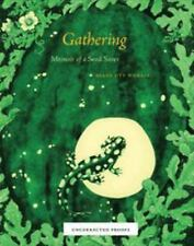 Gathering : Memoir of a Seed Saver by Diane Ott Whealy (2011) HC/DJ BRAND NEW!