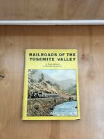 Railroads of the Yosemite Valley Book By Hank Johnston Pre-Owned