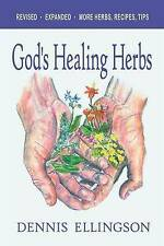 God's Healing Herbs : Revised, Expanded by Dennis Ellingson