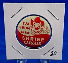 """I'm Going To The Shrine Circus Fraternal Pin Pinback Button 1 1/8"""""""