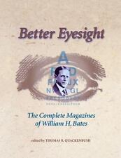 Better Eyesight: The Complete Magazines of William H. Bates, , Good Book