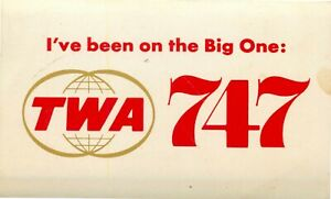 I've been on the Big One: 747 - Scarce TWA Airline Luggage Label / Decal, c 1970