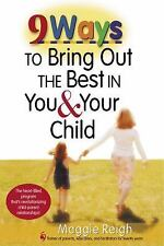 9 Ways to Bring Out the Best in You & Your Child (Paperback or Softback)