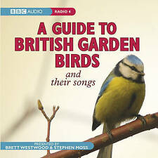 A Guide to British Garden Birds: And Their Songs by Stephen Moss, Brett Westwood (CD-Audio, 2008)