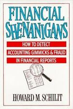 Financial Shenanigans: How to Detect Accounting Gimmicks & Fraud in Financial