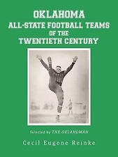 Oklahoma All-State Football Teams of the Twentieth Century, Selected by the...