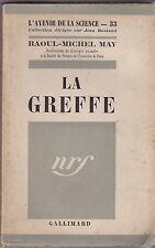 LA GREFFE   RAOUL MICHEL MAY    L AVENIR DE LA SCIENCE   1952