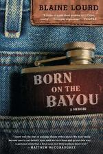 BORN ON THE BAYOU - LOURD, BLAINE - NEW PAPERBACK BOOK