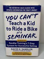 You Can't Teach a Kid to Ride a Bike at a Seminar : The Sandler Sales Ins - GOOD