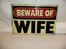 "Brand New Tin Metal "" Beware of Wife "" Sign Man Cave / Garage  Funny Decor  NEAT"