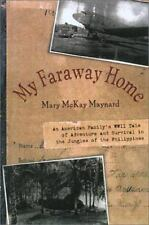 My Faraway Home: An American Family's WWII Tale of Adventure and Survival in the