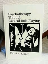Psychotherapy Through Clinical Role Playing by David A. Kipper (1986, Hardcover)