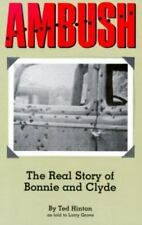 Ambush: The Real Story of Bonnie and Clyde by Hinton, Ted