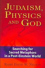 Giudaismo, fisica e Dio: ricerca di metafore Sacro in un post-Einstein Worl