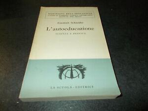Friedrich Schneider - L'autoeducazione: scienza e pratica, la scuola 1956
