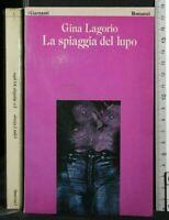 LA SPIAGGIA DEL LUPO. Gina Lagorio. Garzanti.