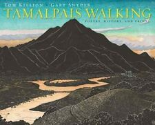 Tamalpais Walking : Poetry, History, and Prints by Tom Killion and Gary...