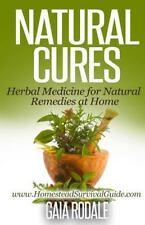 Sustainable Living and Homestead Survival: Natural Cures : Herbal Medicine...