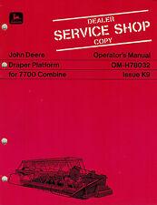 "JOHN DEERE  DRAPER  PLATFORM 7700 COM OPERATOR'S MANUAL jd ""NEW"""