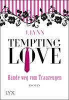 Tempting Love - Hände weg vom Trauzeugen von J. Lynn (2016, Taschenbuch)