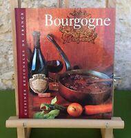 BOURGOGNE - CUISINES RÉGIONALES DE FRANCE 1994 - SYLVIE GIRARD - LIVRE BON ÉTAT