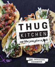 Thug Kitchen : Eat Like You Give a F*ck by Thug Kitchen Staff eBooks