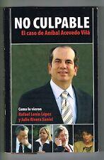 Lenin Lopez Rivera Saniel No Culpable El Caso De Anibal Acevedo Vila Puerto Rico