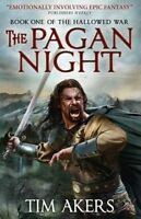 The Pagan Night. Book 1 of The Hallowed War series by Akers, Tim (Paperback book