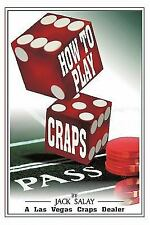 How to Play Craps: By Jack Salay a Las Vegas Craps Dealer (Paperback or Softback