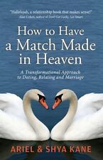 How to Have A Match Made in Heaven: A Transformati