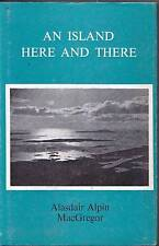 1972 AN ISLAND HERE AND THERE ALASDAIR ALPIN MacGREGOR FIRST EDITION ISLANDS